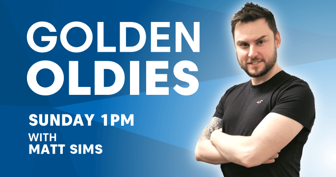 Golden Oldies. Sunday 1pm